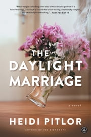 The Daylight Marriage ebook by Heidi Pitlor