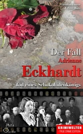 Der Fall Adrienne Eckhardt - Tod eines Schokoladenkönigs ebook by Christian Lunzer,Peter Hiess,Christian Lunzer,Peter Hiess
