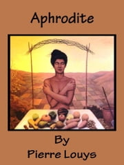 Aphrodite ebook by Pierre Louys