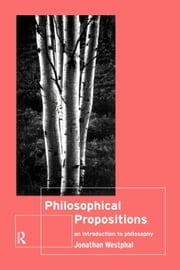Philosophical Propositions ebook by Westphal, Jonathan