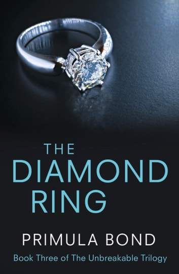 The Diamond Ring (Unbreakable Trilogy, Book 3) ebook by Primula Bond