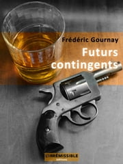 Futurs contingents ebook by Frédéric Gournay