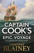 Captain Cook's Epic Voyage ebook by Geoffrey Blainey