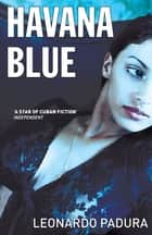 Havana Blue ebook by Leonardo Padura, Peter Bush