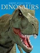 Dinosaurs ebook by Snapshot Picture Library