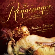 The Renaissance - Studies in Art and Poetry audiobook by Walter Pater