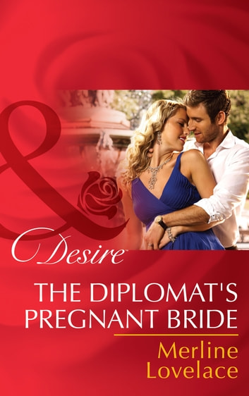 The Diplomat's Pregnant Bride (Mills & Boon Desire) (Duchess Diaries, Book 2) ebook by Merline Lovelace