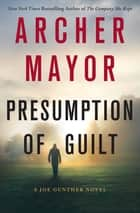 Presumption of Guilt - A Joe Gunther Novel ebook by Archer Mayor
