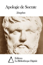 Apologie de Socrate ebook by Xénophon
