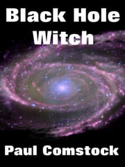 Black Hole Witch ebook by Paul Comstock