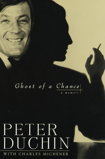 Ghost of a Chance - A Memoir ebook by Peter Duchin,Charles Michener