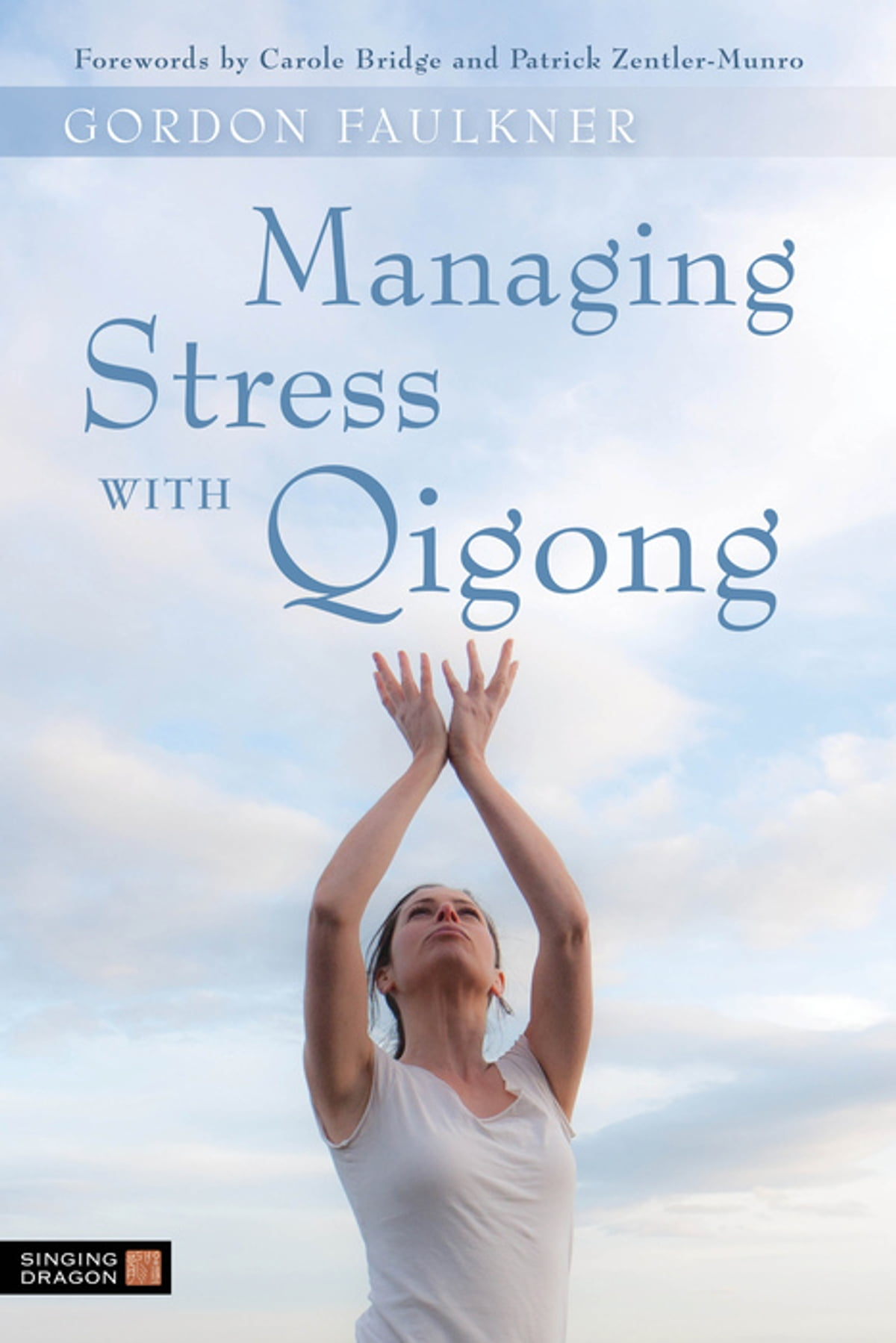 Managing Stress With Qigong Ebook By Gordon Faulkner border=