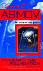 Forward the Foundation ebook by Isaac Asimov