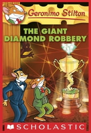 Geronimo Stilton #44: The Giant Diamond Robbery ebook by Geronimo Stilton