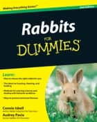 Rabbits For Dummies ebook by Connie Isbell, Audrey Pavia