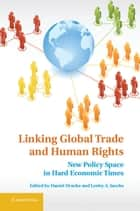 Linking Global Trade and Human Rights ebook by Daniel Drache,Lesley A. Jacobs
