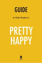 Guide to Kate Hudson's Pretty Happy by Instaread ebook by Instaread