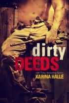 Dirty Deeds ebook by Karina Halle