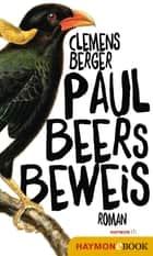 Paul Beers Beweis - Roman ebook by Clemens Berger