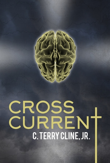 Cross Current ebook by C. Terry Cline, Jr.
