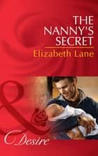 The Nanny's Secret (Mills & Boon Desire) (Billionaires and Babies, Book 42) ebook by Elizabeth Lane