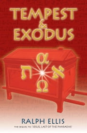 Tempest & Exodus - The biblical Exodus was the Hyksos Exodus ebook by ralph ellis