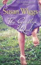 The Goodbye Quilt ebook by Susan Wiggs