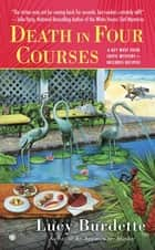 Death in Four Courses - A Key West Food Critic Mystery ebook by Lucy Burdette