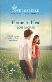 Home to Heal ebook by Lois Richer