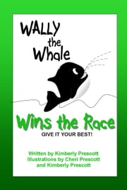 Wally the Whale Wins the Race ebook by Kimberly Prescott