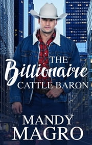 The Billionaire Cattle Baron ebook by Mandy Magro