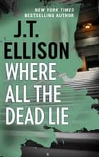 Where All the Dead Lie - A Thrilling Suspense Novel ebook by