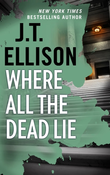 Where All the Dead Lie - A Thrilling Suspense Novel ebook by J.T. Ellison