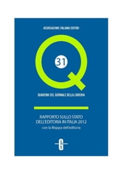 Rapporto sullo stato dell'editoria in Italia 2012 ebook by Kobo.Web.Store.Products.Fields.ContributorFieldViewModel