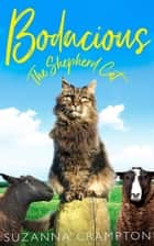 Bodacious: The Shepherd Cat ebook by Suzanna Crampton