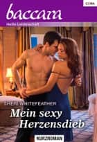 Mein sexy Herzensdieb ebook by Sheri Whitefeather