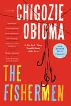 The Fishermen - A Novel ebook by Chigozie Obioma