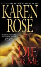 Die for Me ebook by Karen Rose