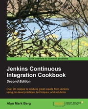 Jenkins Continuous Integration Cookbook - Second Edition ebook by Alan Mark Berg