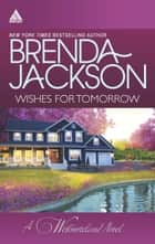 Wishes for Tomorrow - Westmoreland's Way\Hot Westmoreland Nights ebook by Brenda Jackson