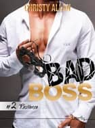Bad Boss - #2 Résilience eBook by Christy Allan