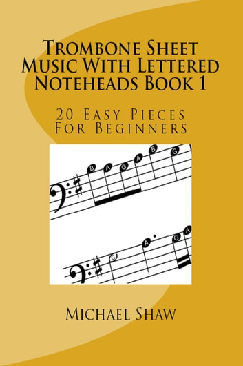 Trombone Sheet Music With Lettered Noteheads Book 1 ebook by Michael Shaw