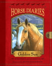 Horse Diaries #5: Golden Sun ebook by Whitney Sanderson,Ruth Sanderson