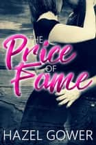 The Price of Fame ebook by Hazel Gower