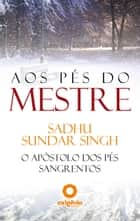 Aos Pés Do Mestre ebook by Editora Oxigênio