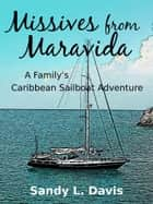 Missives from Maravida ebook by Sandy L. Davis