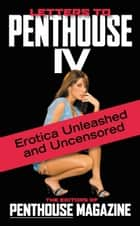 Letters to Penthouse IV ebook by Penthouse International