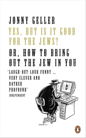 Yes, But is it Good for the Jews? - How to Bring Out the Jew in You ebook by Jonny Geller