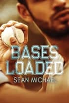 Bases Loaded ebook by Sean Michael