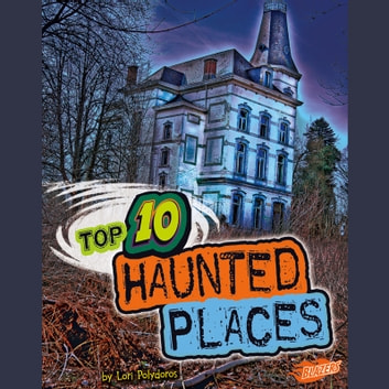 Top 10 Haunted Places audiobook by Lori Polydoros